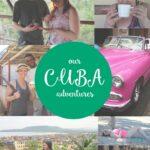 Our Cuba Adventure